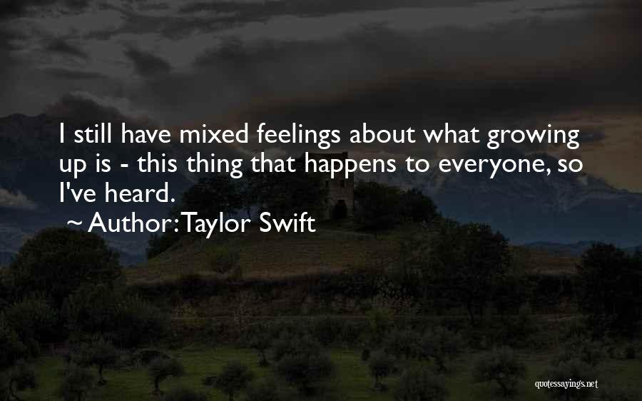 What Is Growing Up Quotes By Taylor Swift