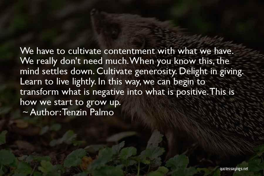 What Is Growing Up Quotes By Tenzin Palmo