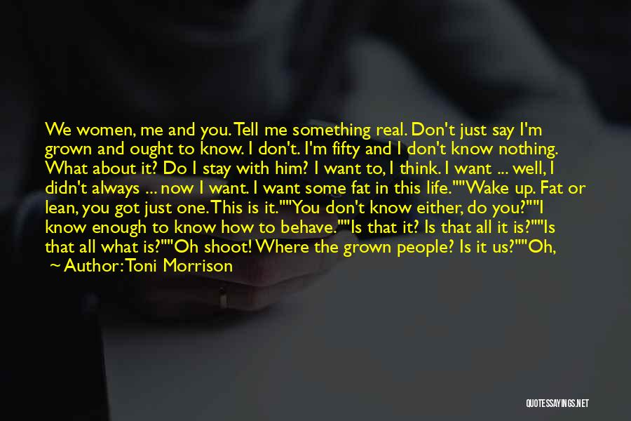 What Is Growing Up Quotes By Toni Morrison