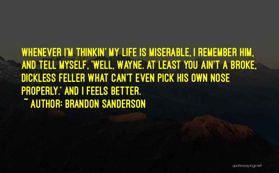 What Is My Life Quotes By Brandon Sanderson