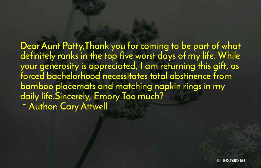 What Is My Life Quotes By Cary Attwell