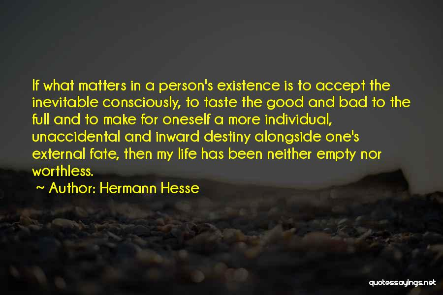 What Is My Life Quotes By Hermann Hesse