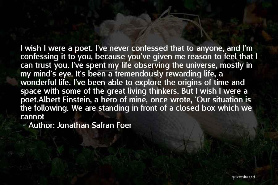 What Is My Life Quotes By Jonathan Safran Foer