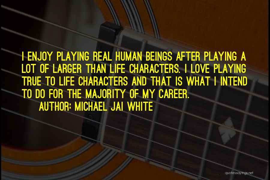 What Is My Life Quotes By Michael Jai White