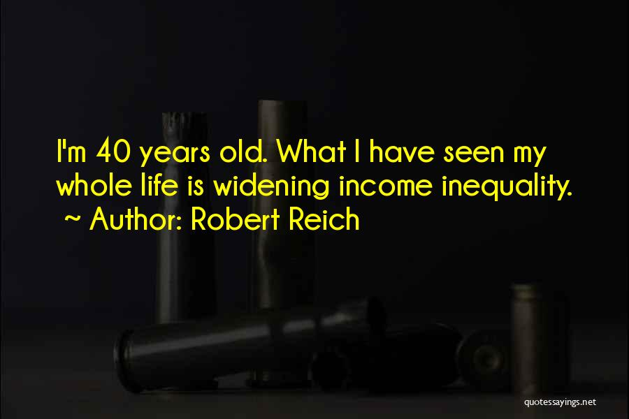 What Is My Life Quotes By Robert Reich