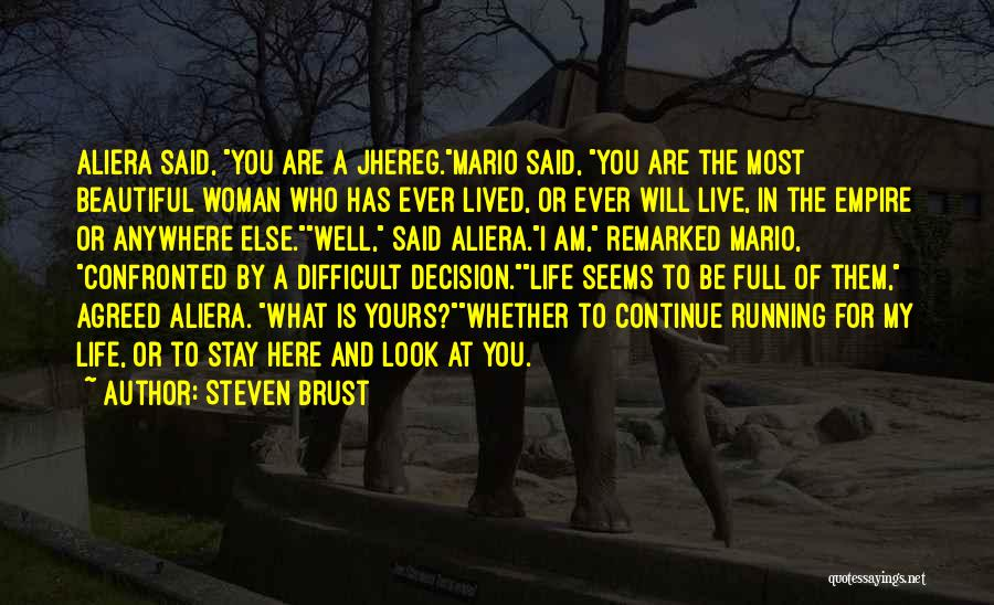 What Is My Life Quotes By Steven Brust