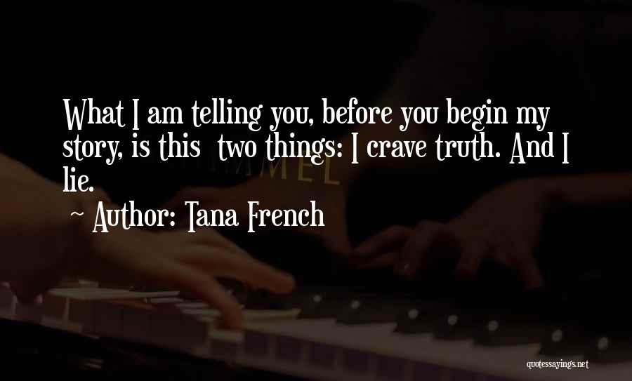 What Is My Life Quotes By Tana French