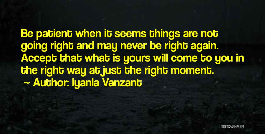 What Is Yours Will Come To You Quotes By Iyanla Vanzant