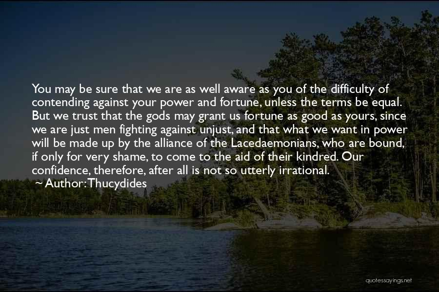 What Is Yours Will Come To You Quotes By Thucydides
