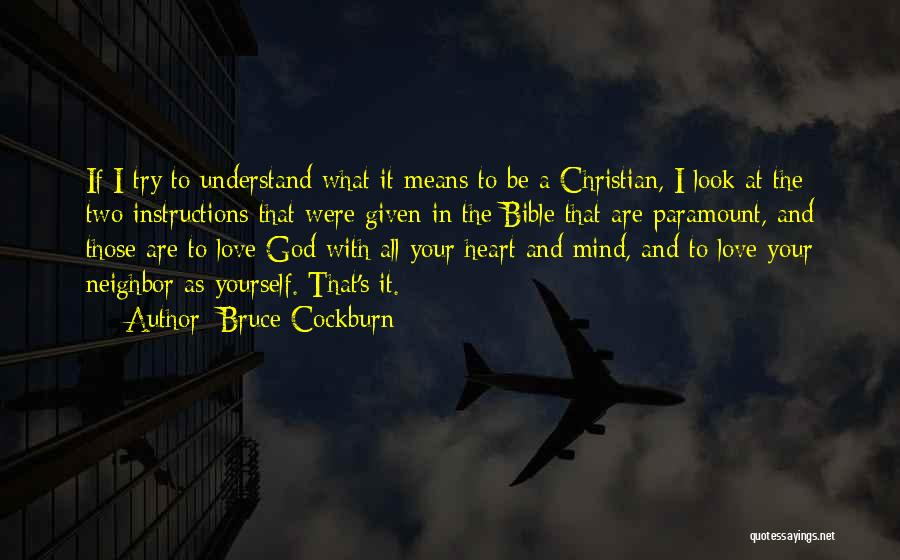 What It Means To Be A Christian Quotes By Bruce Cockburn