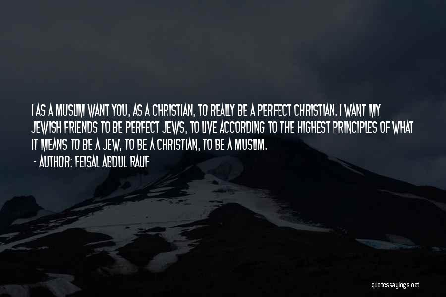 What It Means To Be A Christian Quotes By Feisal Abdul Rauf