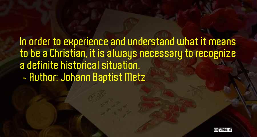 What It Means To Be A Christian Quotes By Johann Baptist Metz