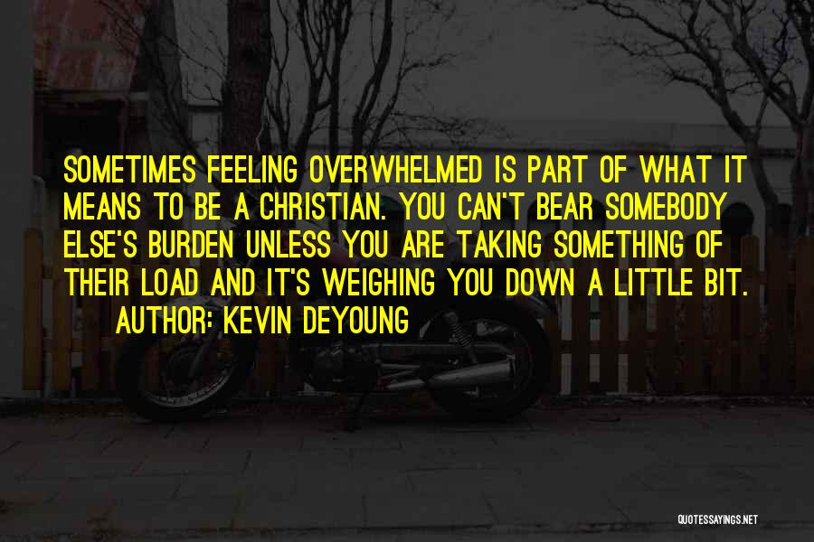 What It Means To Be A Christian Quotes By Kevin DeYoung