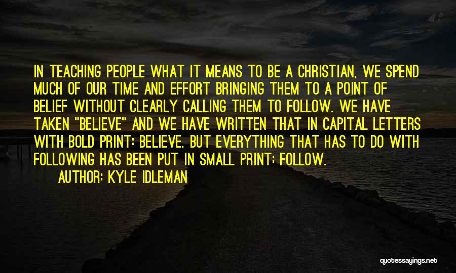 What It Means To Be A Christian Quotes By Kyle Idleman