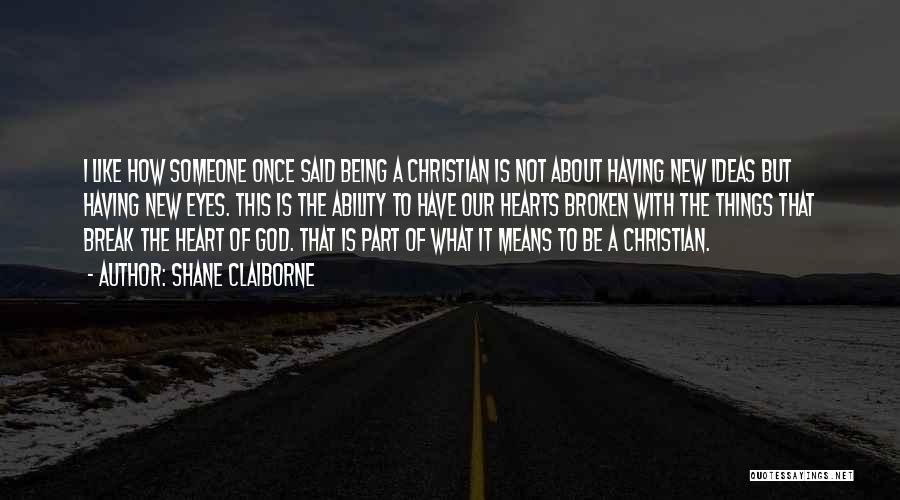What It Means To Be A Christian Quotes By Shane Claiborne