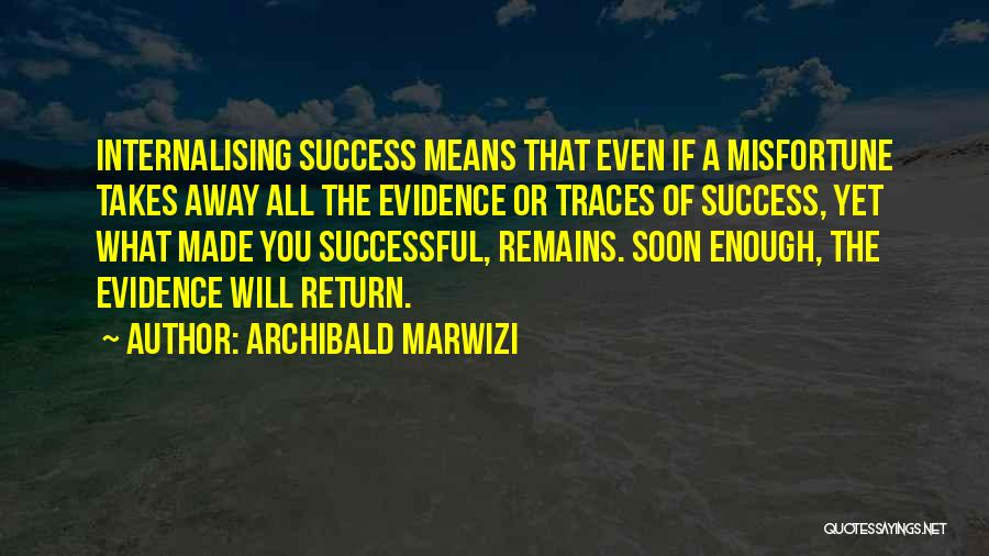 What It Means To Be Successful Quotes By Archibald Marwizi