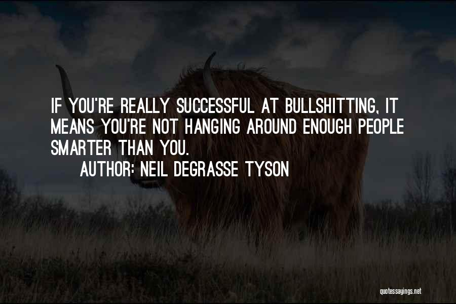 What It Means To Be Successful Quotes By Neil DeGrasse Tyson