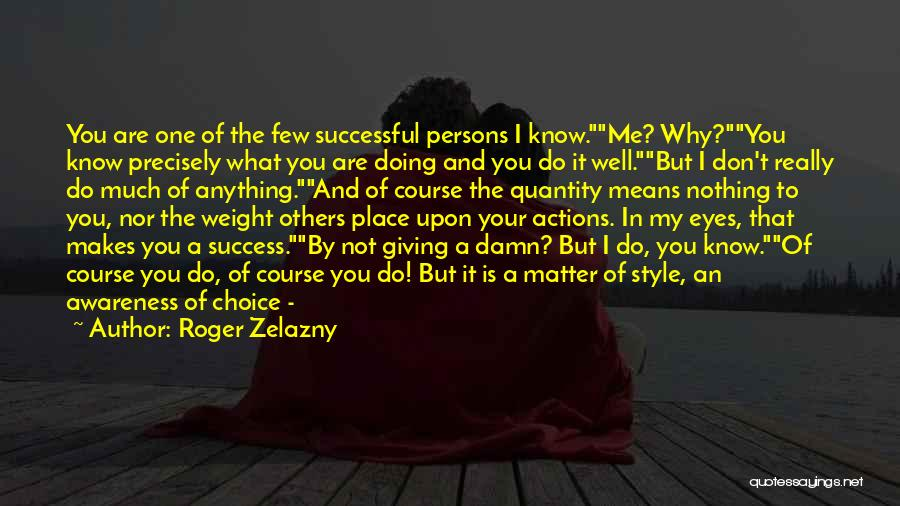 What It Means To Be Successful Quotes By Roger Zelazny