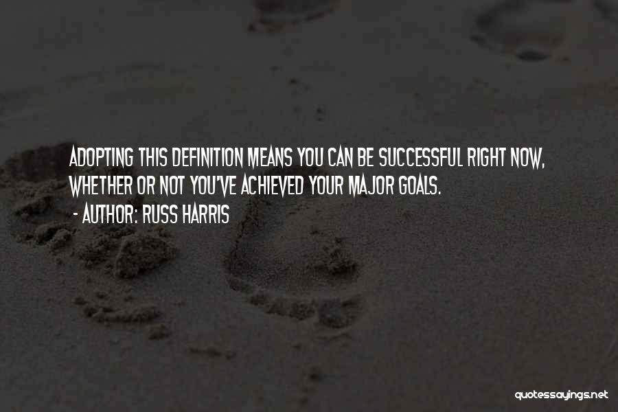 What It Means To Be Successful Quotes By Russ Harris