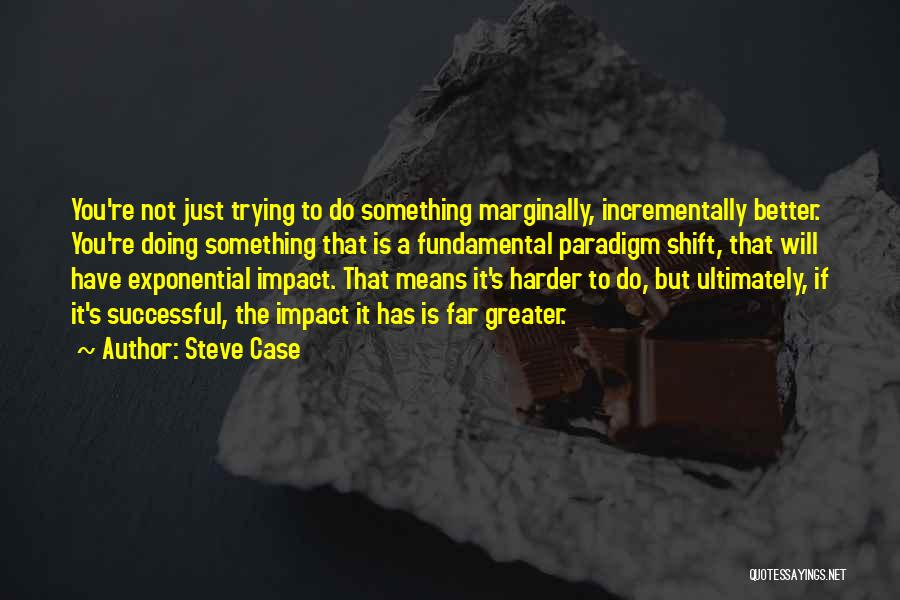What It Means To Be Successful Quotes By Steve Case