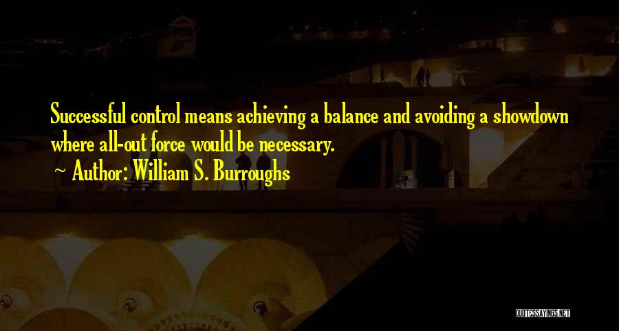 What It Means To Be Successful Quotes By William S. Burroughs