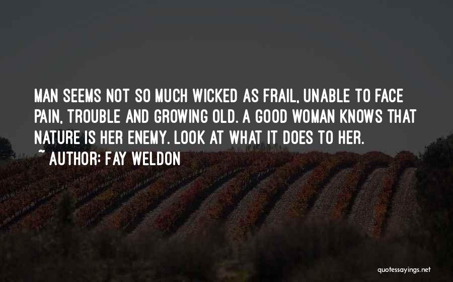 What It Seems Quotes By Fay Weldon