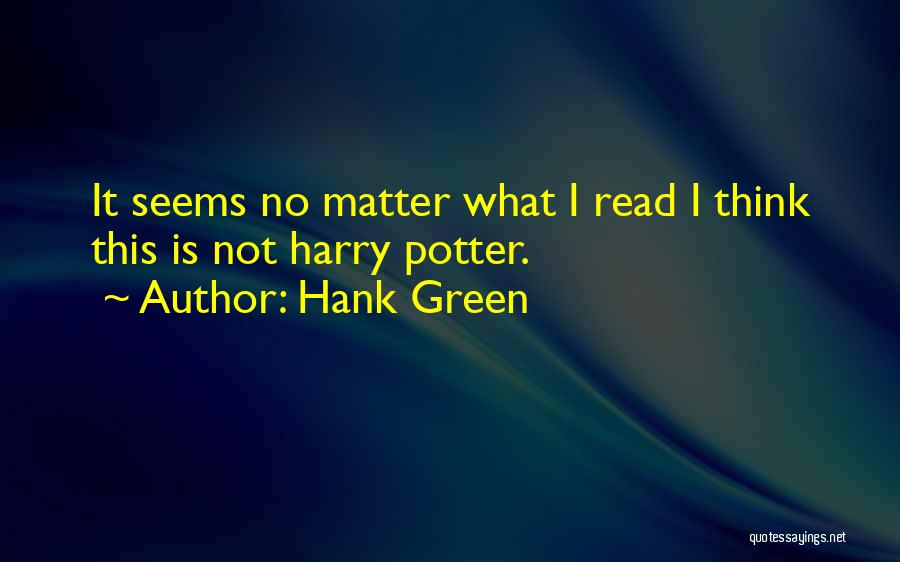 What It Seems Quotes By Hank Green