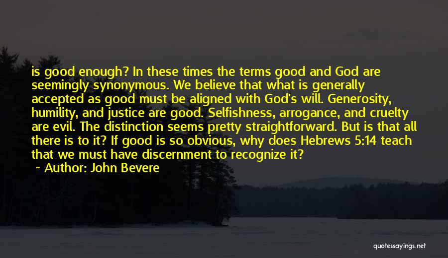 What It Seems Quotes By John Bevere