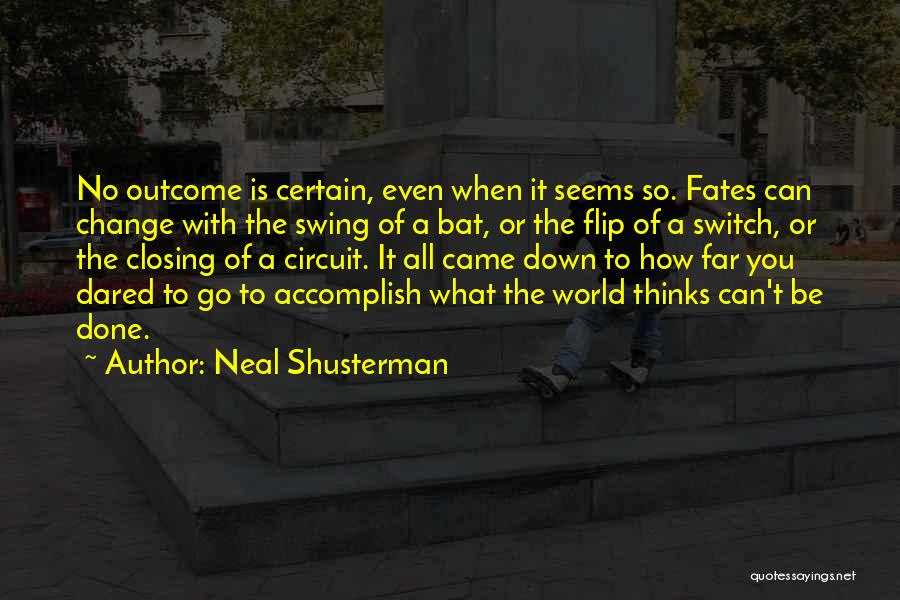 What It Seems Quotes By Neal Shusterman
