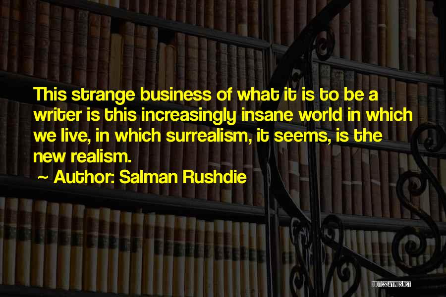 What It Seems Quotes By Salman Rushdie