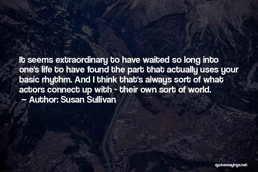 What It Seems Quotes By Susan Sullivan