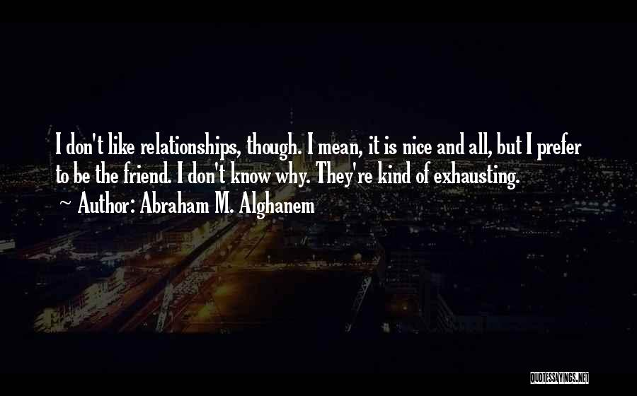 What Kind Of A Friend Are You Quotes By Abraham M. Alghanem
