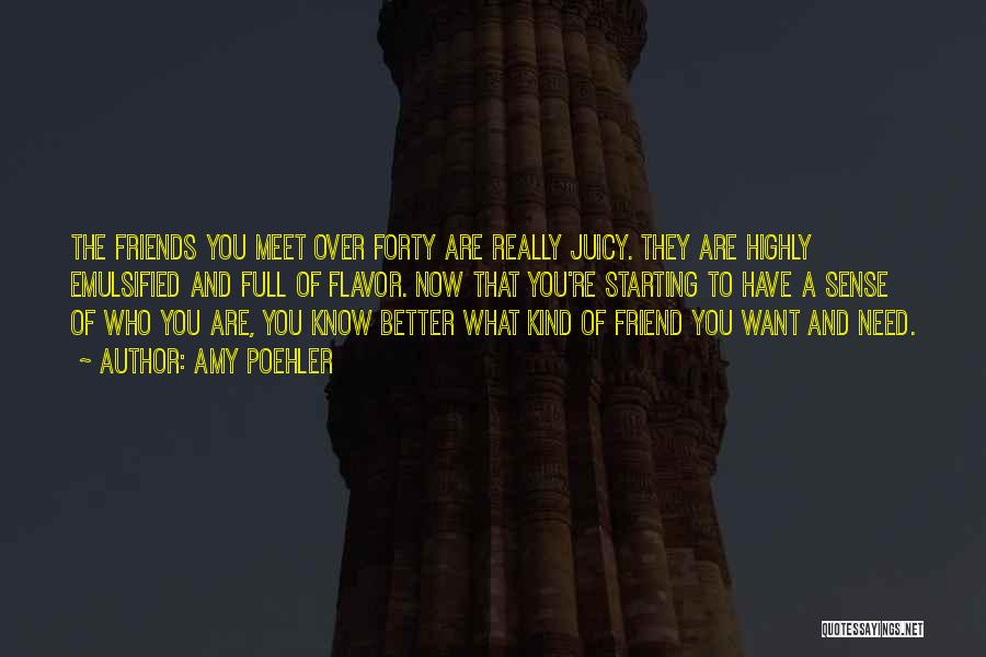 What Kind Of A Friend Are You Quotes By Amy Poehler