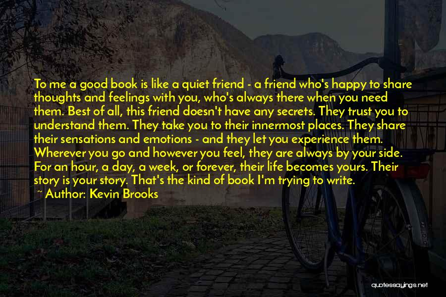 What Kind Of A Friend Are You Quotes By Kevin Brooks