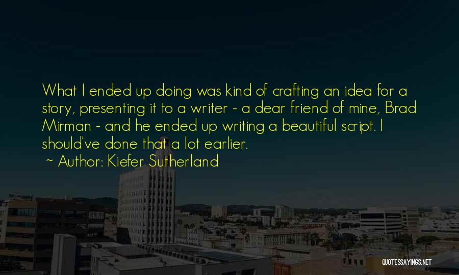 What Kind Of A Friend Are You Quotes By Kiefer Sutherland
