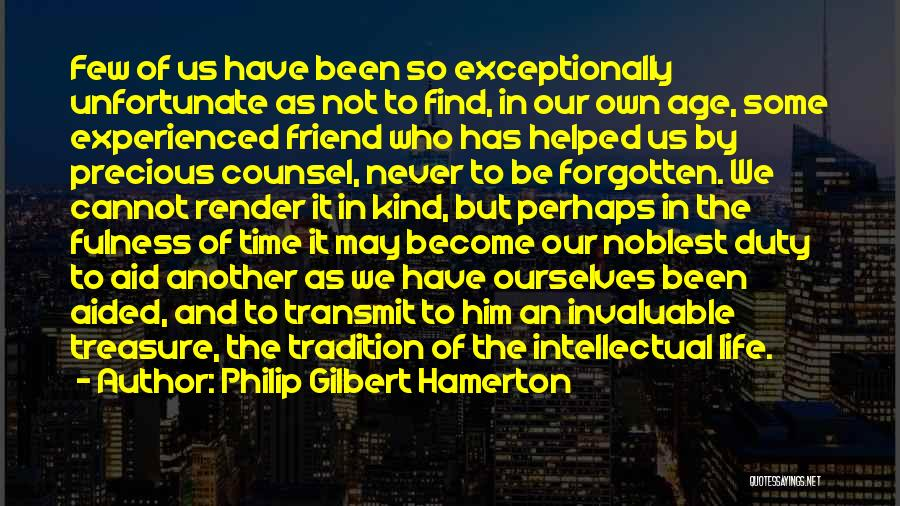 What Kind Of A Friend Are You Quotes By Philip Gilbert Hamerton