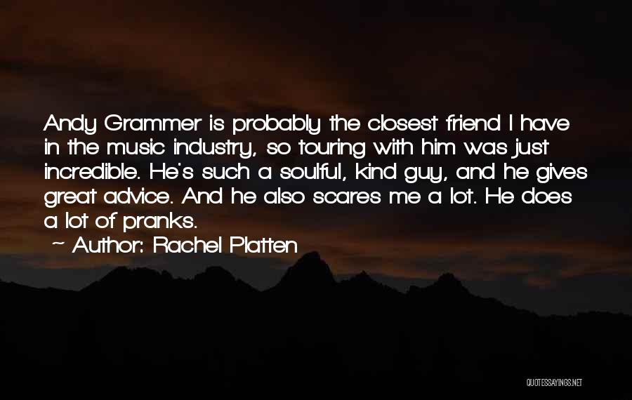 What Kind Of A Friend Are You Quotes By Rachel Platten