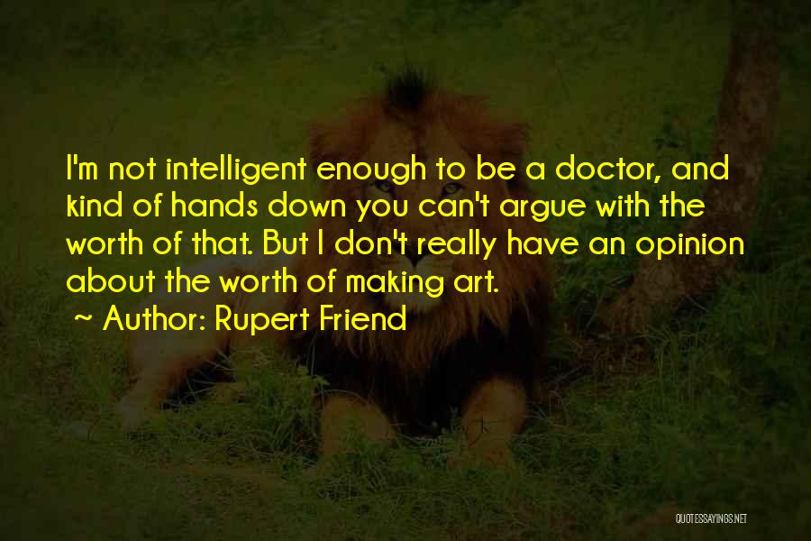 What Kind Of A Friend Are You Quotes By Rupert Friend