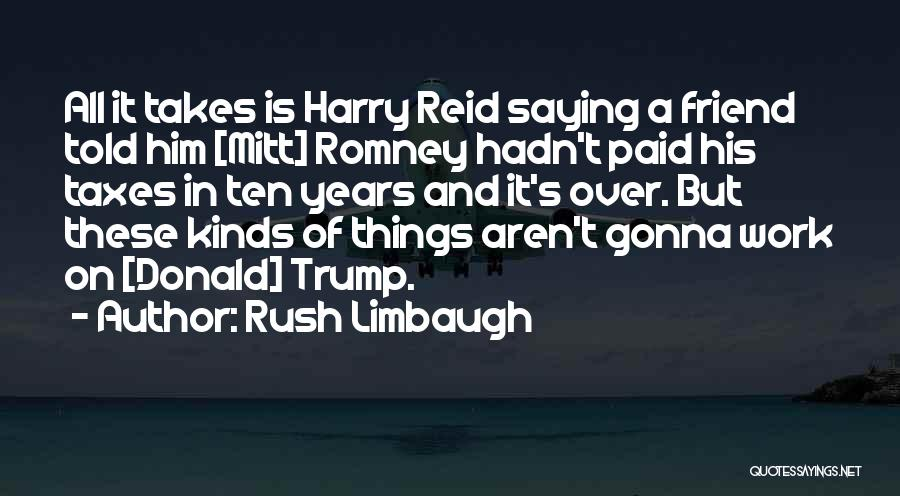 What Kind Of A Friend Are You Quotes By Rush Limbaugh