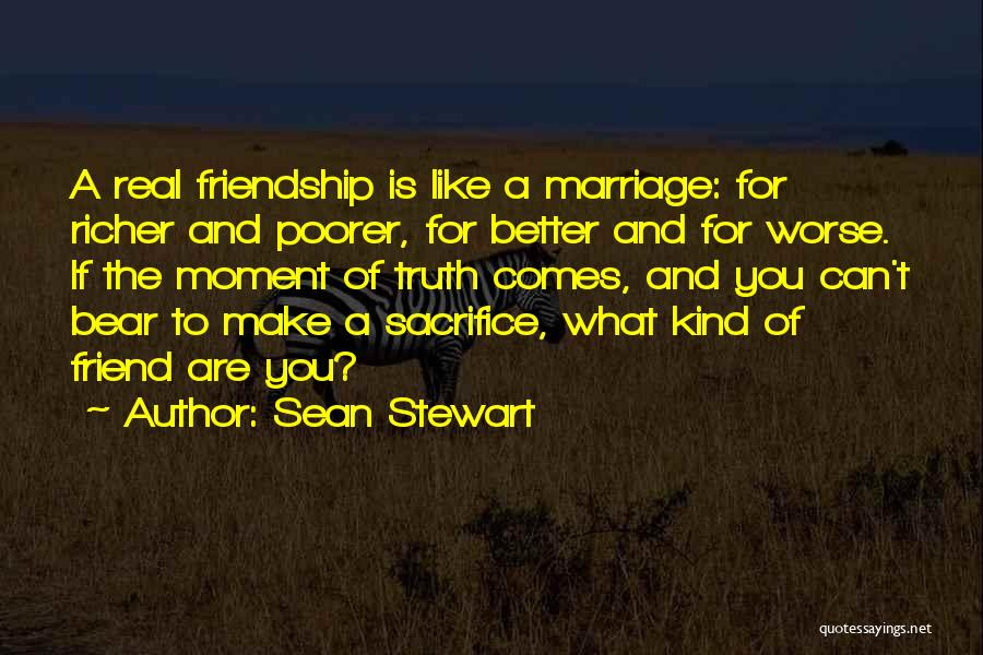 What Kind Of A Friend Are You Quotes By Sean Stewart