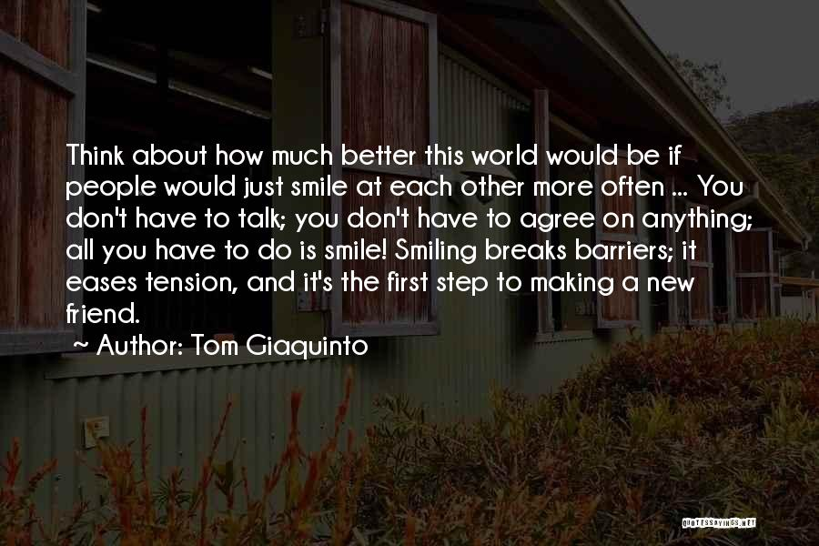 What Kind Of A Friend Are You Quotes By Tom Giaquinto