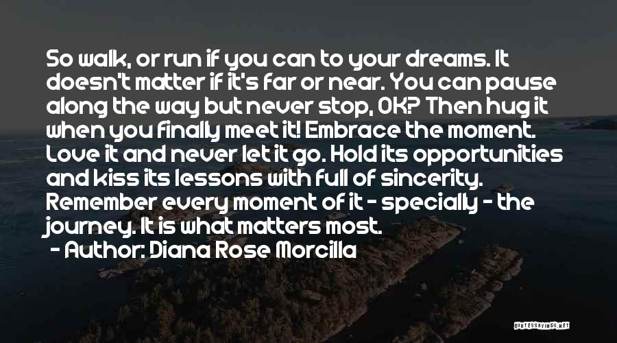 What Matters Most In Life Quotes By Diana Rose Morcilla