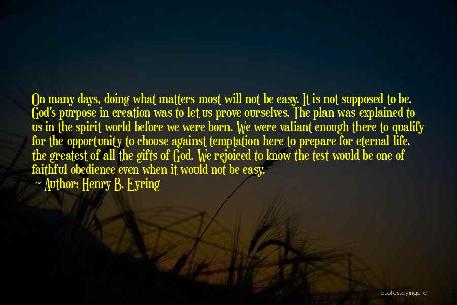 What Matters Most In Life Quotes By Henry B. Eyring