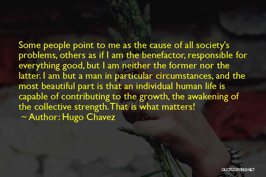 What Matters Most In Life Quotes By Hugo Chavez