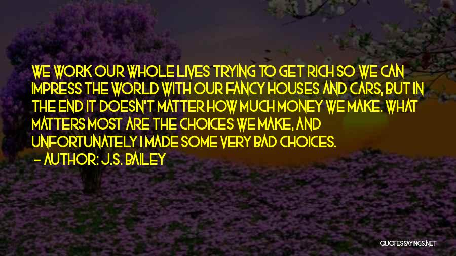 What Matters Most In Life Quotes By J.S. Bailey