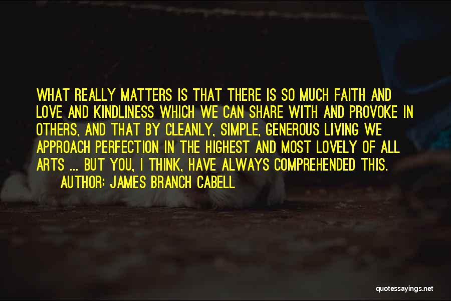 What Matters Most In Life Quotes By James Branch Cabell