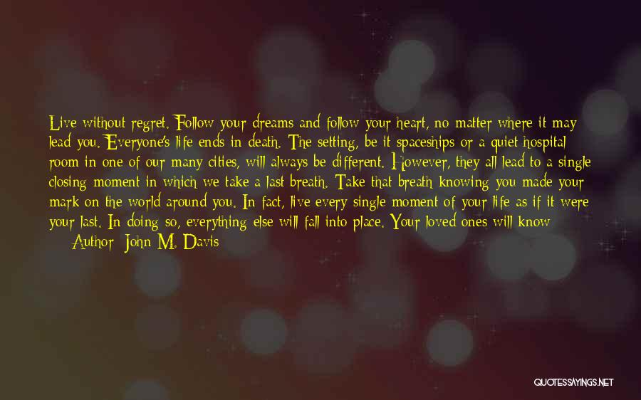 What Matters Most In Life Quotes By John M. Davis
