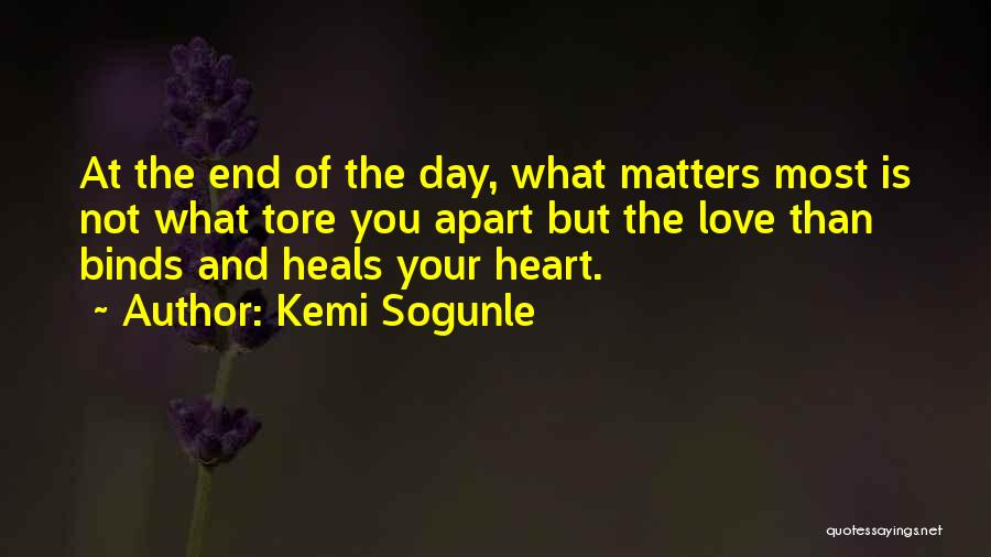 What Matters Most In Life Quotes By Kemi Sogunle