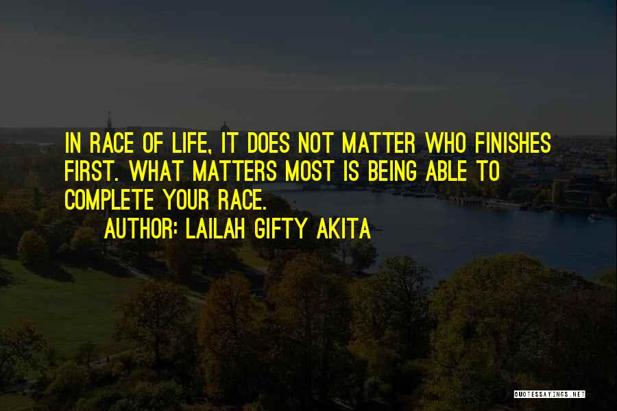 What Matters Most In Life Quotes By Lailah Gifty Akita