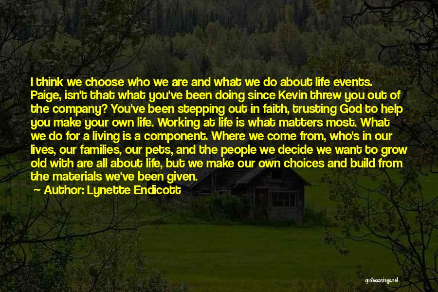 What Matters Most In Life Quotes By Lynette Endicott